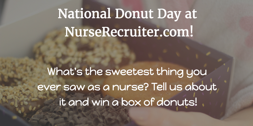 National Donut Day: What's the sweetest thing that ever happened to you as a nurse?