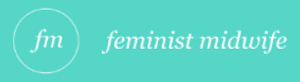 Feminist Midwife
